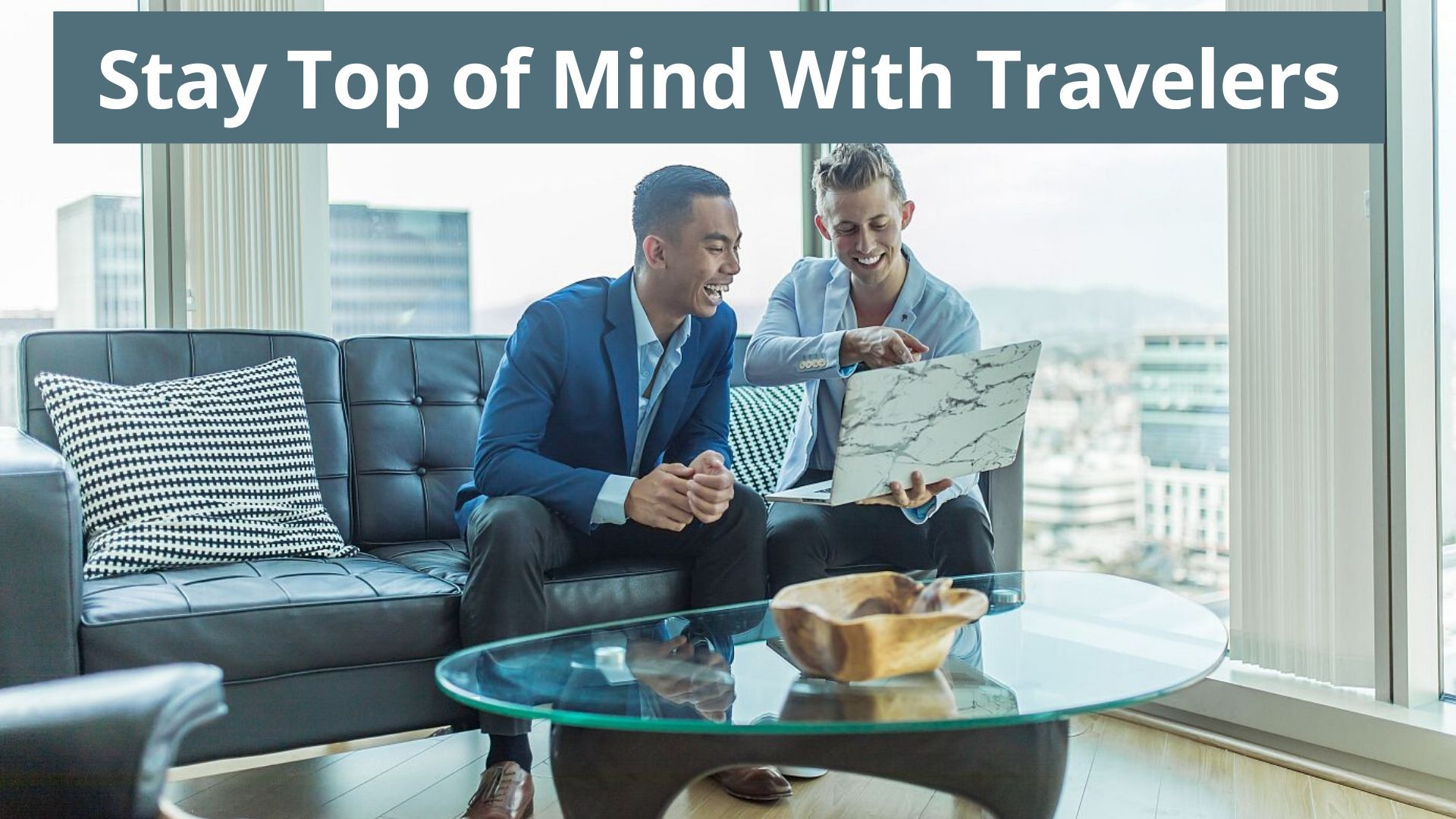 stay top of mind with travelers